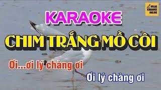 KARAOKE CHIM TRẮNG MỒ CÔI - BEAT CHUẨN (TONE NAM/NỮ) - Vilas Karaoke Online