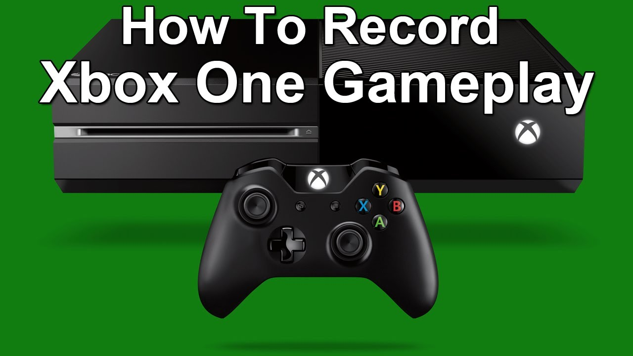 How To Record Xbox One Gameplay (Elgato Capture Card ...