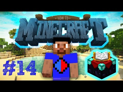 Minecraft SMP: HOW TO MINECRAFT #14 'ENCHANTING!' with Vikkstar