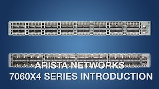 Arista Networks 7060X4 Series Introduction