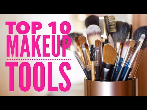 Top 10 Makeup Tools Id Buy FIRST  If I Lost Them All!