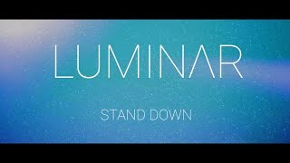 LUMINAR - Stand Down (official lyric video)