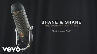 Shane & Shane - God of Ages Past (Performance Video)
