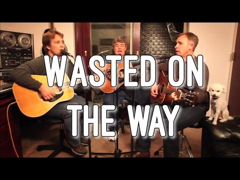Wasted On The Way - Crosby, Stills and Nash cover