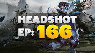 Dota 2 Headshot - Ep. 166
