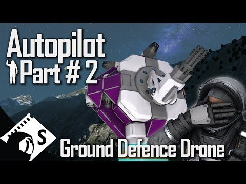 Space Engineers Tutorial: Ground Defence Drone - Autopilot 2 (tips, testing, tutorials for survival)