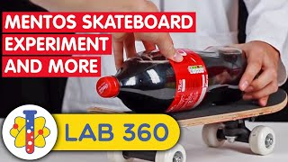 Lab 360 | Experiment: The Mentos Skateboard Experiment and More Experiments You Can Do At Home