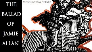 THE BALLAD OF JAMIE ALLAN – A Ballad Opera. Music by John Harle. Words by Tom Pickard