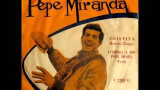 Pepe Miranda - Cristina / Corría a cien por hora (single) (1963)