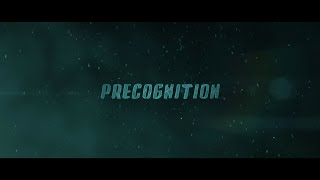 PRECOGNITION Short film