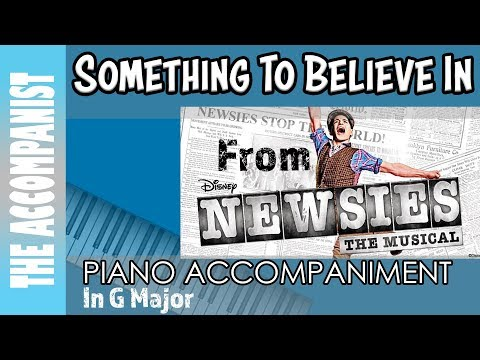 Something To Believe In - from the Disney musical 'Newsies' - Piano Accompaniment - Karaoke