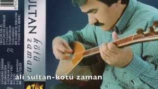 Ali Sultan- Kötü Zaman