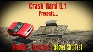 BeamNG - Crash Test: Rollover Sled Test (BeamNG update 0.4.2.0)