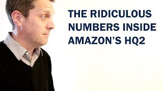 The Ridiculous Numbers Inside Amazon's HQ2