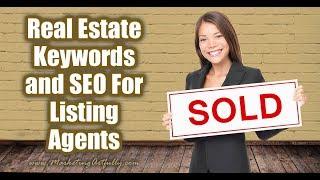 Listing Agent SEO - Real Estate Marketing