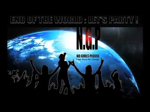 No Girls Please ft Vince Mc Clenny - End of the world