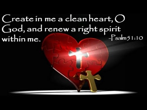 May 2017 Create in me a clean heart OH GOD