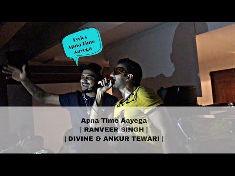 Apna Time Aayega | Lyrics | | Gullyboy | | Ranveer Singh | | Divine | | Alia Bhatt | | Dub Sharma |