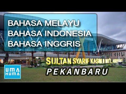 Bahasa Melayu, Bahasa Indonesia & Bahasa Inggris Di Bandara Sultan Syarif Kasim 2 - Pekanbaru, Riau