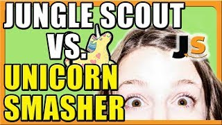 Jungle Scout vs Unicorn Smasher (2018) | Unicorn Smasher