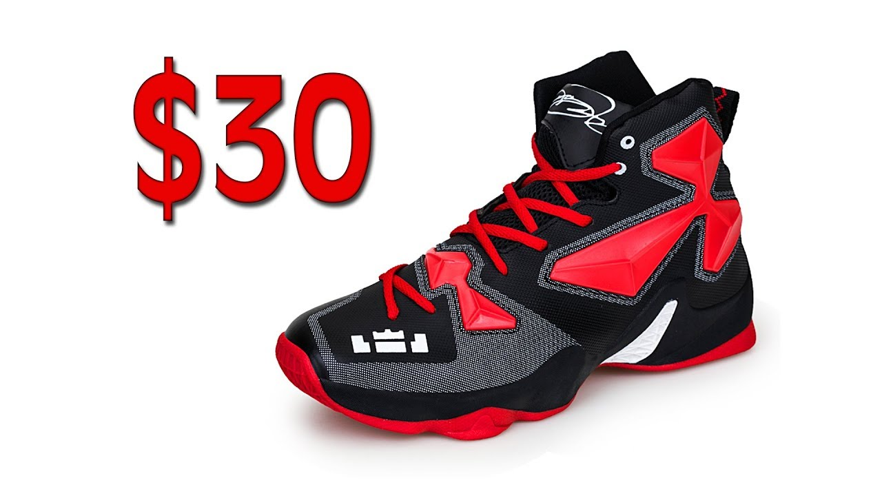 sneakers under $30- Lebron 13 Fakes