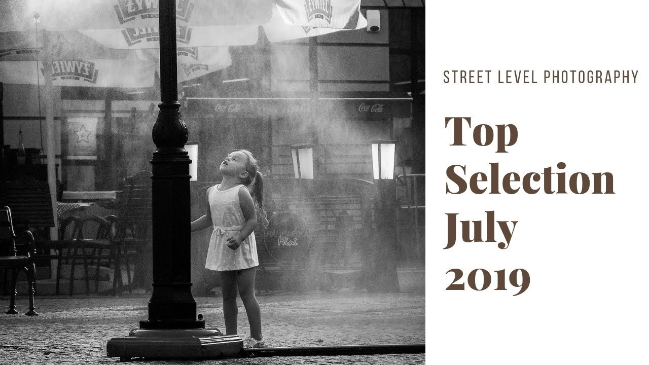 Street Photography: Top Selection - July 2019 -