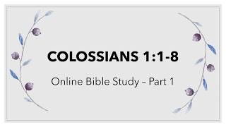 Colossians 1: 1-8