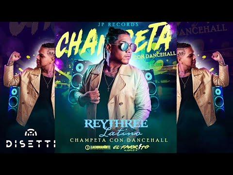 CHAMPETA CON DANCEHALL - Rey Three Latino - FAVORITO DISPLAY
