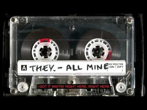 "THEY. - ""All Mine"" (Official Lyric Video)"