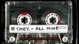 """THEY. - """"All Mine"""" (Official Lyric Video)"""