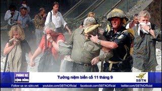 PHÓNG SỰ CỘNG ĐỒNG: Nhìn lại ngày 11/9 sau 17 năm và cảm nghĩ của đồng hương San Diego