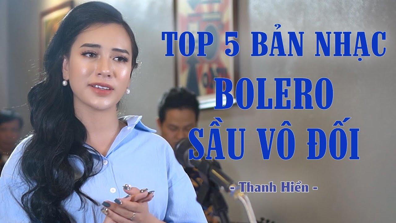 Tốp 5 Bản Nhạc Bolero Sầu Vô Đối - Thanh Hiền