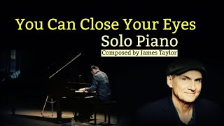 James Taylor Solo Piano (You Can Close Your Eyes)