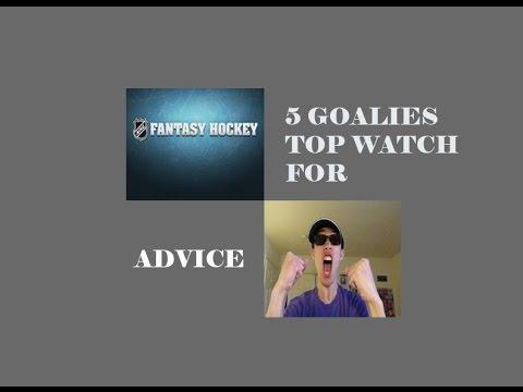 FANTASY HOCKEY: 5 GOALIES TO WATCH NEXT YEAR