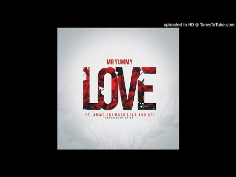 Mr Yummy - L.O.V.E. ft AMMo Ski Mask; ATI; Lola (Prod. by Artur)