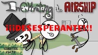 ¡¡¡Desesperante!!! - Infiltrating the Airship