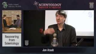 Scientology: Enough is Enough - Jon Atack: Recovering from Scientology