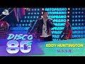 Eddy Huntington - U.S.S.R. (Disco of the 80's Festival, Russia, 2005)