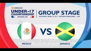 CU17PAN: Mexico vs Jamaica