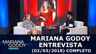 Mariana Godoy Entrevista (02/03/18)   Completo