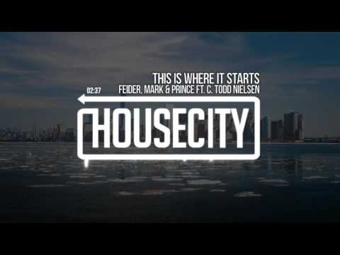 Feider, Mark & Prince ft. C. Todd Nielsen - This Is Where It Starts
