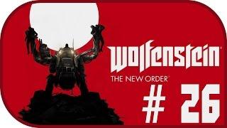 Девичье прохождение игры Wolfenstein: The New Order #26
