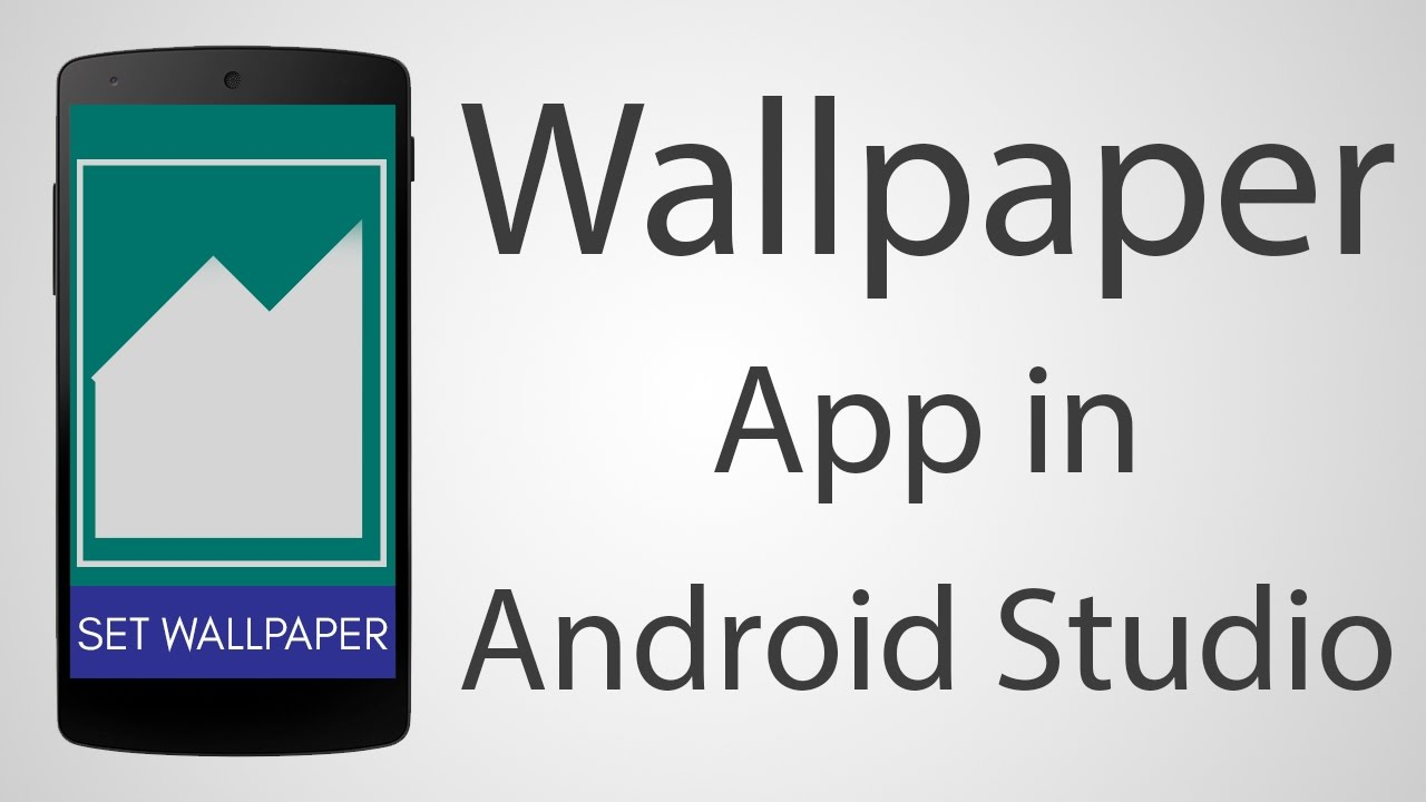 How To Make A Wallpaper Android App Android Studio 2 2 2 Tutorial