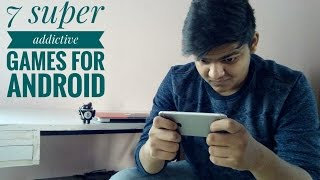 7 Super Addictive Games For your Android and iOS.