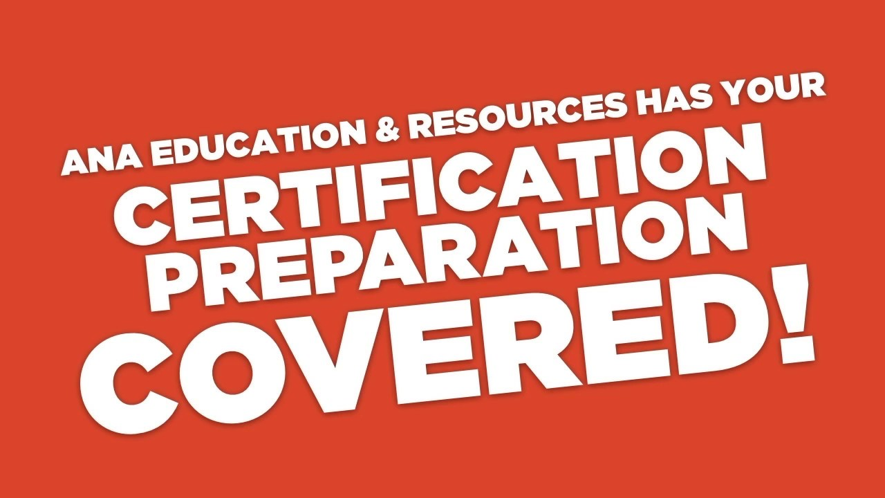 Get Ready To Test With Ana Education Resources Certification Prep