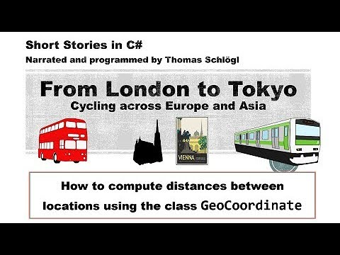 From London to Tokyo and how to compute distances with the .NET class GeoCoordinate