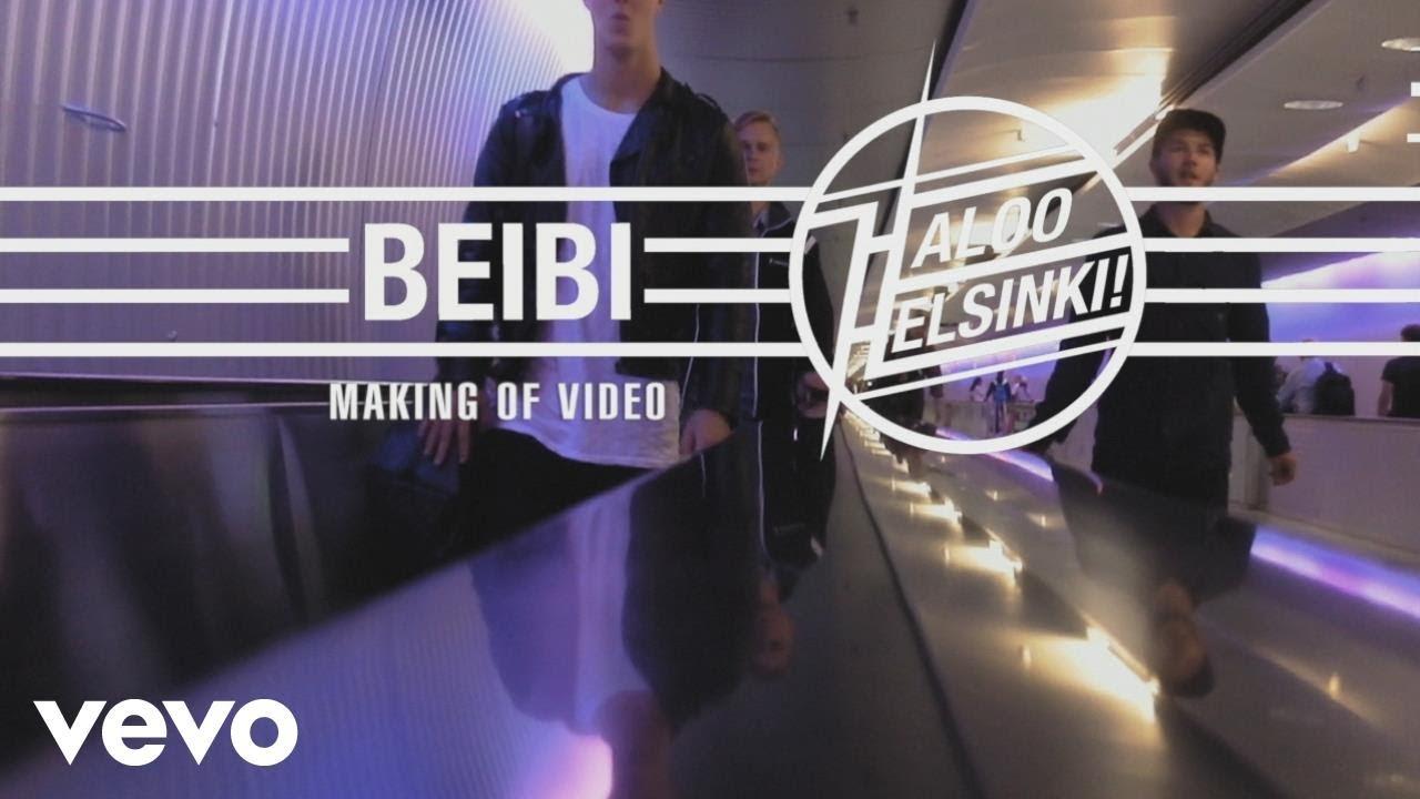 Haloo Helsinki! - Beibi (Making of Video) - YouTube