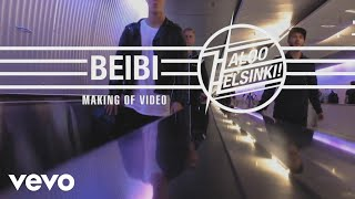 Haloo Helsinki! - Beibi (Making of Video)