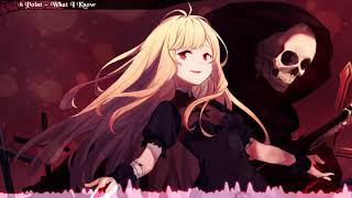Nightcore - What I Know [4th Point]