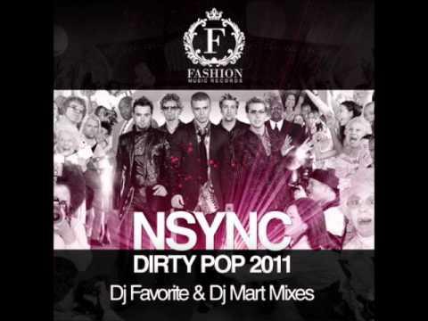NSync   Dirty Pop 2011 DJ Favorite & DJ Mart Remix